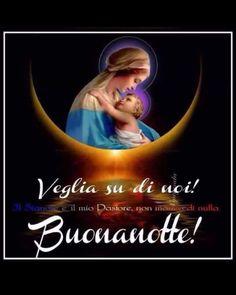 Buonanotte immagini con frasi religiose 4163 - BuongiornoConGesu.it Jesus Mother, My Jesus, Blessed Mother, Mother Mary, Good Night, Good Morning, Jesus Christ Images, Messages, Religious Art
