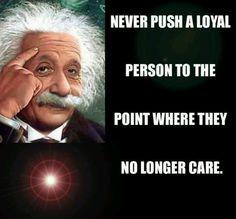 Be carefil...don't push someone too far