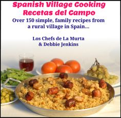 Winner of 2015 Gourmand World Cookbook Awards : BEST LOCAL CUISINE in Spain Dual language, English & Spanish, with over 150 recipes from a small village in the rural countryside of Murcia, Sout… Chefs, Best Cooking Oil, English Food, Spanish English, Spanish Food, Learn Spanish, Cookery Books, Family Meals, Family Recipes
