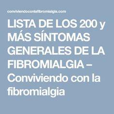 LISTA DE LOS 200 y MÁS SÍNTOMAS GENERALES DE LA FIBROMIALGIA – Conviviendo con la fibromialgia