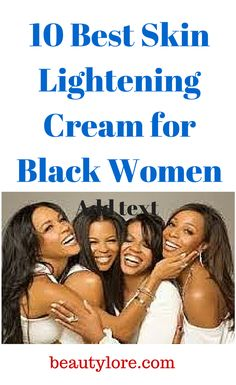 10 Best Skin Lightening Cream for Black Women. Primarily, the main difference when it comes to skin color among White and Black is one small factor – melanin. Melanin is innate in the integumentary system, often stimulated...continue reading by clicking here --> http://beautylore.com/2013/05/03/best-skin-lightening-cream-for-black-women/