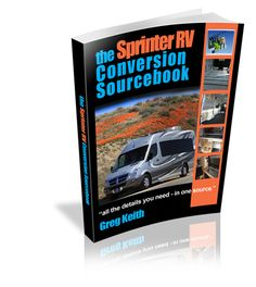 Want To Build Your Dream Sprinter Camper Van The RV Conversion Sourcebook Is Go Source 200 Pages Describing All You Need Know