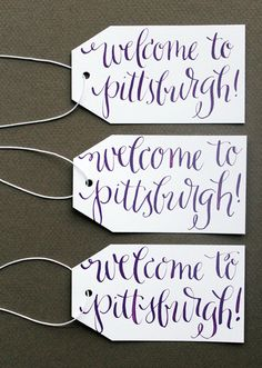 Handy if you're going to Pittsburgh :) Calligraphy Tags for Welcome Bags