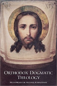 """Read """"Orthodox Dogmatic Theology"""" by Protopresbyter Michael Pomazansky available from Rakuten Kobo. Protopresbyter Michael Pomazansky's Orthodox Dogmatic Theology has long been regarded as a standard source of Orthodox t. Believe, Electronic, Age, Roman Catholic, Denial, Textbook, Religion, This Book, Bible"""