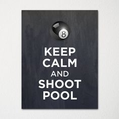 Keep Calm and Shoot Pool - 8x10 Fine Art Print - Choice of Color - Purchase 3 and Receive 1 FREE - Custom Prints Available