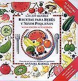 Título: Las 204 mejores recetas para bebés y niños pequeños / Autor: Karmel, Annabel  / Ubicación: FCCTP – Gastronomía – Tercer piso / Código: G 641.5622 K23