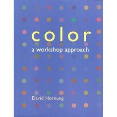 Color: A Workshop Approach: David Hornung: 9780073023052: Amazon.com: Books