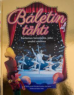 fi The Star of the Ballet, story Juhani Koivisto, cover photo Sakari Viika, Illustrations Ulla Sainio Cover Photos, Ballet, Illustrations, Stars, Illustration, Sterne, Ballet Dance, Dance Ballet, Star