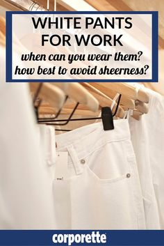 When can you safely wear white pants for work -- Easter, Memorial Day, or whenever-the-heck-you-want? Which styles are most work-appropriate, and how can you make sure your pants aren't too sheer? We share our best tips...