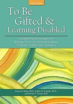 [EPUB] To Be Gifted and Learning Disabled: Strength-Based Strategies for Helping Twice-Exceptional Students With LD, ADHD Author Susan Baum, Steven Owen, et al. Twice Exceptional, The Answer To Everything, Social Challenges, Gifted Education, Special Education, Learning Disabilities, Learning Styles, Got Books, What To Read