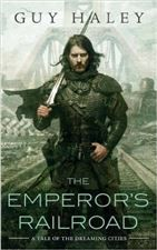 Buy The Emperor's Railroad by Guy Haley and Read this Book on Kobo's Free Apps. Discover Kobo's Vast Collection of Ebooks and Audiobooks Today - Over 4 Million Titles! Best Books To Read, Good Books, Something Interesting To Read, Fantasy Faction, Digital Rights Management, Fantasy Book Covers, Sword And Sorcery, Emperor, True Stories