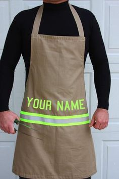 Idea: Personalized firefighter apron with lettering of your choice two lines, looks just like turnout bunker gear.
