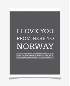 I love you from here to Norway  Art Posters and Art Prints, Poster digital print 8 x 10