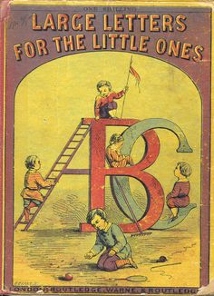 Large Letters for the Little Ones, Edmund Evans (1865?) // The Miriam Snow Mathes Historical Children's Literature Collection includes over 12,000 children's books and periodicals published in the 19th century and up to 1960. // University at Albany - SUNY