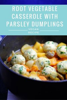 Root Vegetable Casserole with Parsley Dumplings - Vegan Recipe from The Tofu Diaries