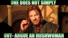 oh kay i think some one loves these show! One Does Not Simply, Irish Eyes Are Smiling, Irish Quotes, Irish Sayings, Irish Memes, Irish Humor, Irish Pride, Irish Girls, Irish Blessing