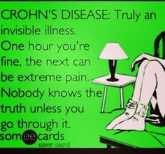 I think this is one of the hardest things about Crohn's. One minute/hour you're dying, the next one when your friends call concerned, you sound perfectly normal/fine.