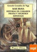MAR BRAVA HISTORIAS DE CORSARIOS, PIRATAS Y NEGREROS