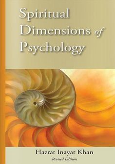 Spiritual Dimension of Psychology - Revised Edition by Hazrat Inayat Khan ONLINE FREE
