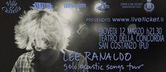 Lee Ranaldo solo acoustic songs tour Teatro della Concordia, San Costanzo (PU), giovedì 12 marzo 2015 Acquisto biglietti online http://www.liveticket.it/evento.aspx?Id=44555&&CallingPageUrl=%2f&InstantBuy=1#ancWizard