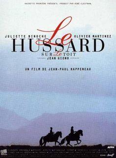 LE HUSSARD SUR LE TOIT (1995) de Jean-Paul Rappeneau d'après le très beau roman de Giono.