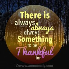 thankful...DEAR LORD LET ME REMEMBER THIS ALWAYS!!