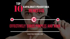 Top 10 Kapalbhati Pranayama Benefits on Effectively treats pimples and acne Pranayama Benefits, How To Cure Pimples, Remedies For Glowing Skin, Relaxation Response, Improve Blood Circulation, Energy Level, How To Increase Energy, Stress And Anxiety, Stress Relief