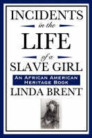 Incidents in the Life of a Slave Girl by L. Maria Child, et al.
