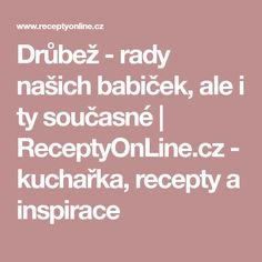 Drůbež - rady našich babiček, ale i ty současné | ReceptyOnLine.cz - kuchařka, recepty a inspirace Nasa