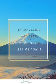 If travelling was free, you'd never see me again! #travel #quotes #free