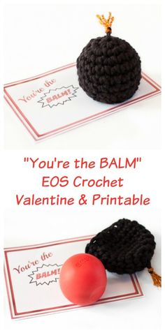 """You're the BALM"" EOS Crochet Valentine and Printable 