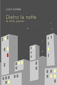 DIETRO LA NOTTE eBook: luca viviani: Amazon.it: Kindle Store Thriller, Kindle, Audiobooks, Ebooks, Reading, Free Apps, Amazon, Collection, Products