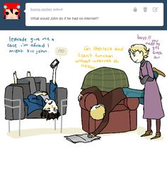 LOUNGE AROUND AND COMPLAIN AND BE GENERALLY DISGRUNTLED - John becoming like Sherlock... haha