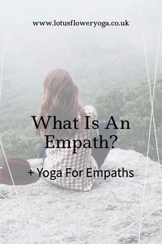What is an empath? Including a 25 minute LIVE yoga for empaths to clear and protect.