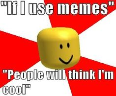14 Best Roblox Images In 2014 Roblox Memes Roblox Funny - best silly roblox songs