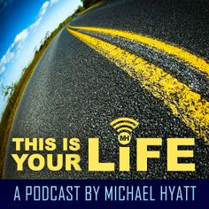 Great podcast for productivity: This is Your Life Podcast by Michael Hyatt