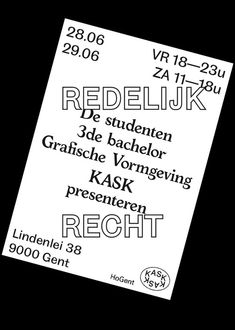 anothergraphic:  REDELIJK RECHT KASK GRAPHIC DESIGN28/29.06GHENT  grafischevormgevingkask.tumblr.com Event on facebook: click