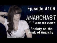 Anarchast #106 Jeff Berwick Interviews Josie the Outlaw