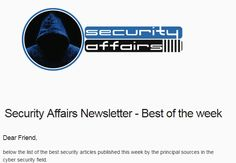 A new round of the weekly SecurityAffairs newsletter arrived! Every week the best security articles from Security Affairs free for you in your email box.