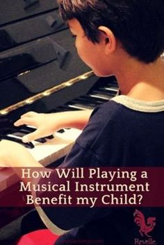 How Will Playing A Musical Instrument Benefit My Child?