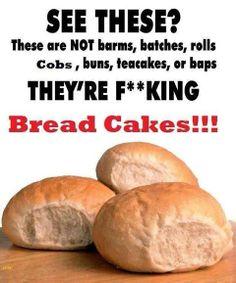 Yep - bread cakes Yorkshire Sayings, Yorkshire Day, Yorkshire England, Kings Bread, Brandy Snaps, British Slang, Sheffield England, Leeds United, Bread Cake