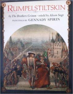 Rumpelstiltskin (Grimm Version): Wilhelm Grimm, Jacob Grimm, Alison Sage, Gennadii Spirin: 9780803709089: Amazon.com: Books