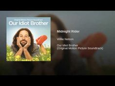 Midnight Rider by Willie Nelson from Our Idiot Brother