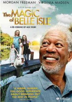 The Magic of Belle Isle with Morgan Freeman - a fantastic movie