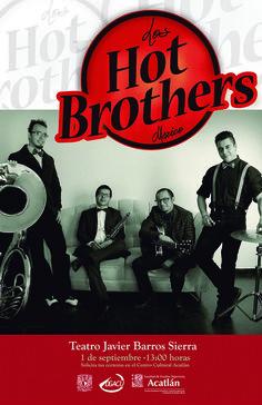 """Música: """"Los Hot Brothers"""" (Swing /Jazz). Teatro Javier Barros Sierra. Martes 1 de septiembre, 13:00 hrs. Solicita tus cortesías en el Centro Cultural Acatlán."""