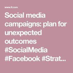 Social media campaigns: plan for unexpected outcomes #SocialMedia #Facebook #Strategy #Campaigns #TimeForMedia www.timeformedia.co.uk