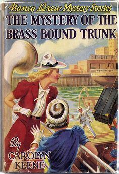 Nancy Drew: The Mystery of the Brass Bound Trunk. I red all of these/