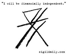 "* Sigil ""I will be financially independent"" Wiccan Spell Book, Wiccan Spells, Magic Spells, Wiccan Symbols, Magic Symbols, Hobo Symbols, Spiritual Symbols, Viking Symbols, Egyptian Symbols"