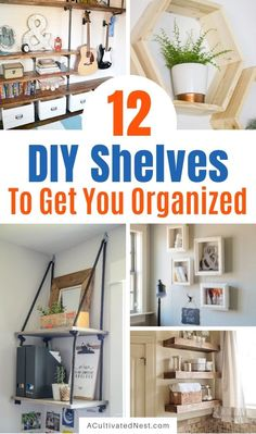 12 DIY Shelves to Get You Organized- If you want to make your home neat and tidy, you ned the right shelving! Here are 12 DIY shelves to get you organized! | #homeOrganization #organizingTips #DIY #shelves #ACultivatedNest Suspended Shelves, Diy Hanging Shelves, Diy Garage Shelves, Playroom Storage, Diy Kitchen Storage, Diy Storage, Reclaimed Wood Floating Shelves, Floating Shelves Diy, Frame Shelf