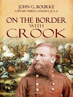 On the Border with Crook by [John G. Bourke]